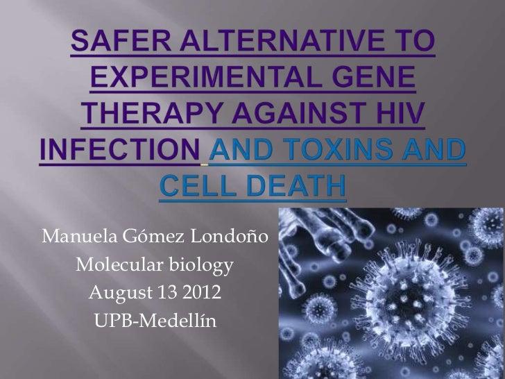 Manuela Gómez Londoño   Molecular biology    August 13 2012    UPB-Medellín