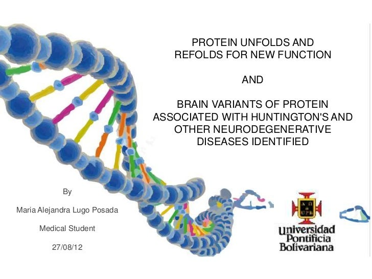 PROTEIN UNFOLDS AND                                 REFOLDS FOR NEW FUNCTION                                            AN...