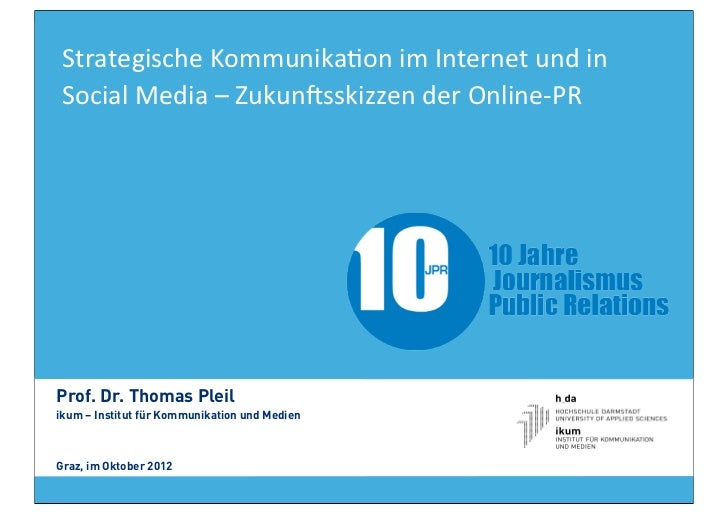 Strategische	  Kommunika2on	  im	  Internet	  und	  in	   Social	  Media	  –	  Zukun9sskizzen	  der	  Online-­‐PRProf. Dr....