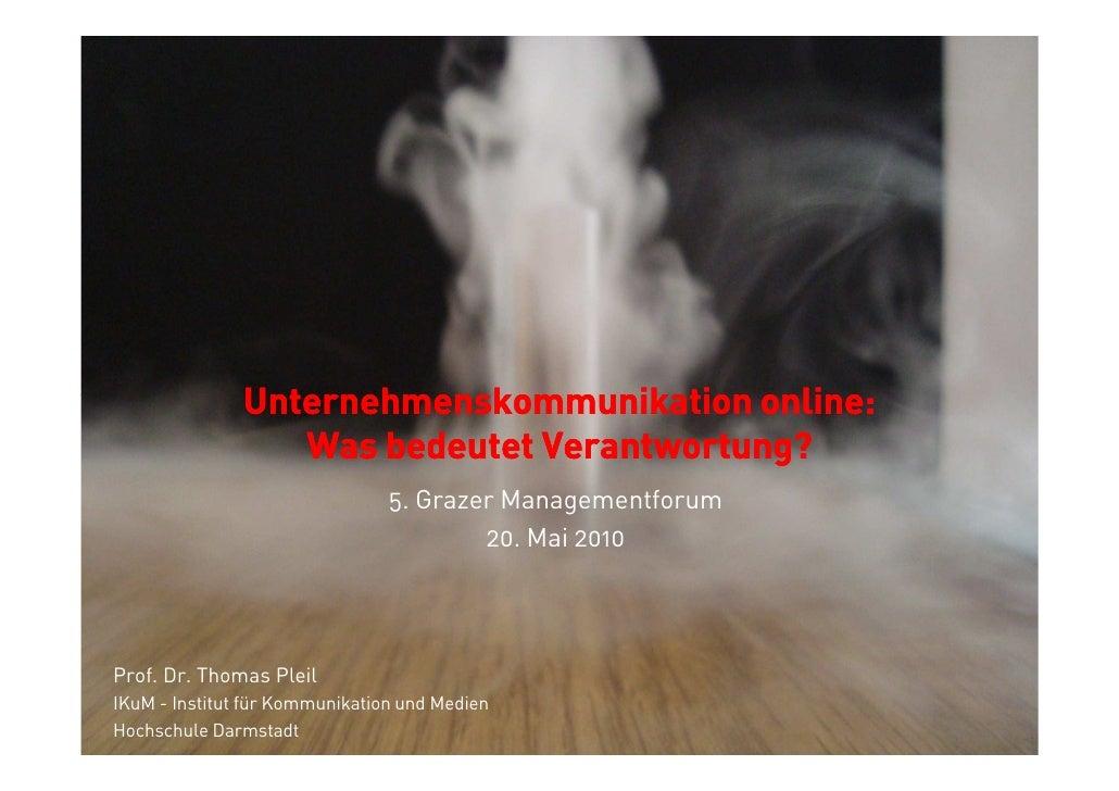 Unternehmenskommunikation online:                   Was bedeutet Verantwortung?                                 5. Grazer ...