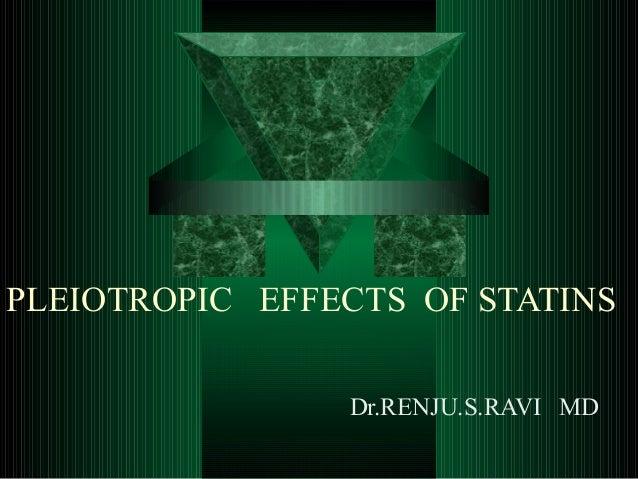 PLEIOTROPIC EFFECTS OF STATINS Dr.RENJU.S.RAVI MD