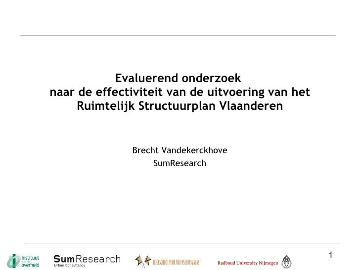 Evaluerend onderzoek  naar de effectiviteit van de uitvoering van het Ruimtelijk Structuurplan Vlaanderen Brecht Vandekerc...