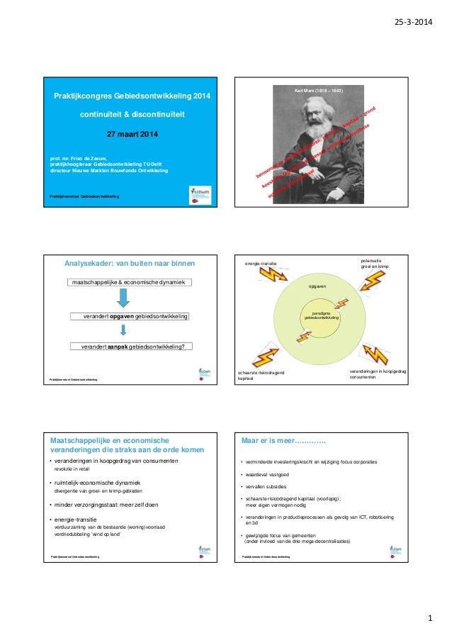 25-3-2014 1 Praktijkcongres Gebiedsontwikkeling 2014 continuïteit & discontinuïteit 27 maart 2014 prof. mr. Friso de Zeeuw...