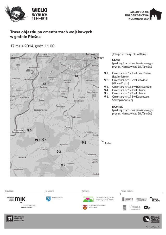 Trasa objazdu po cmentarzach wojskowych wgminie Pleśna 17 maja 2014, godz. 11.00 PROGRAM OBCHODÓW PierwszaWojna.info  ST...