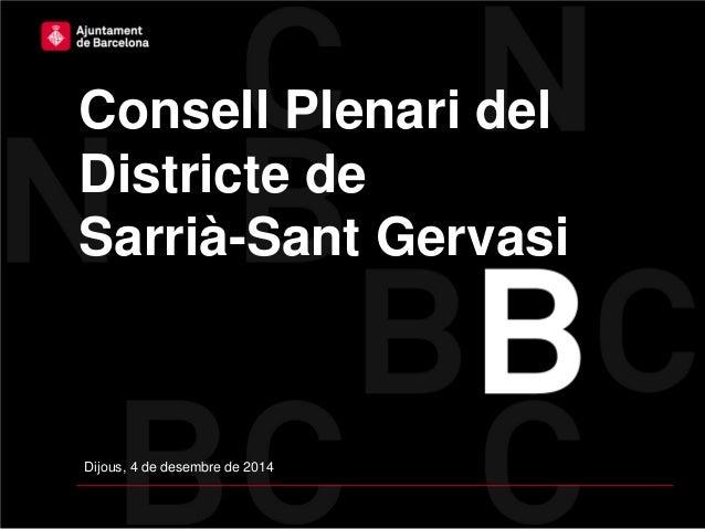 Consell Plenari del Districte de Sarrià-Sant Gervasi Dijous, 4 de desembre de 2014
