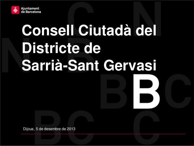 Consell Ciutadà del Districte de Sarrià-Sant Gervasi  Dijous, 5 de desembre de 2013
