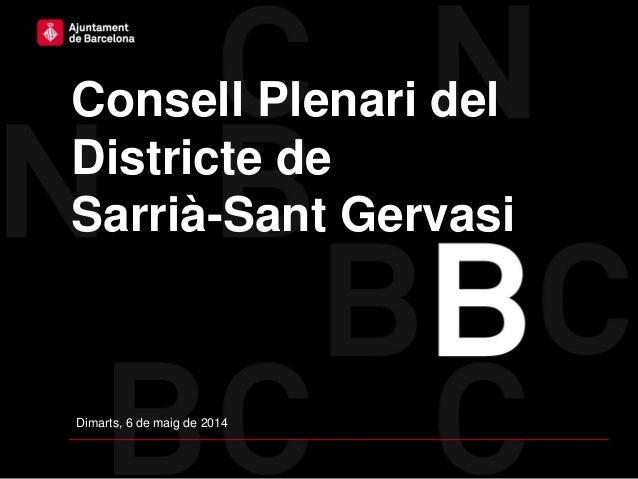 Consell Plenari del Districte de Sarrià-Sant Gervasi Dimarts, 6 de maig de 2014