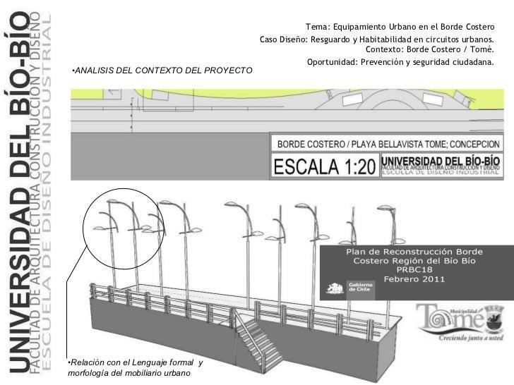 <ul><li>ANALISIS DEL CONTEXTO DEL PROYECTO </li></ul><ul><li>Relación con el Lenguaje formal  y morfología del mobiliario ...