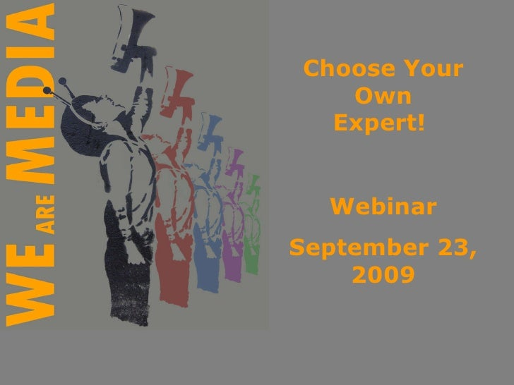 Choose Your Own Expert!  Webinar September 23, 2009