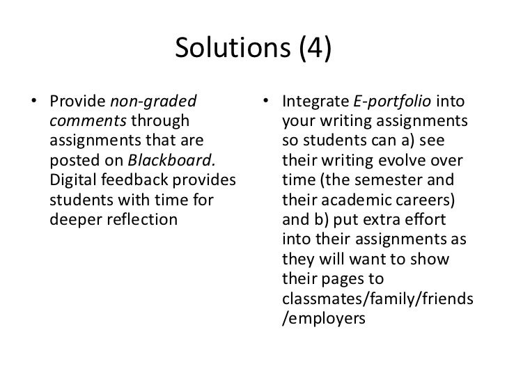 Solutions (4)• Provide non-graded          • Integrate E-portfolio into  comments through              your writing assign...