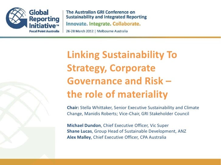 Linking Sustainability ToStrategy, CorporateGovernance and Risk –the role of materiality.Chair: Stella Whittaker, Senior E...
