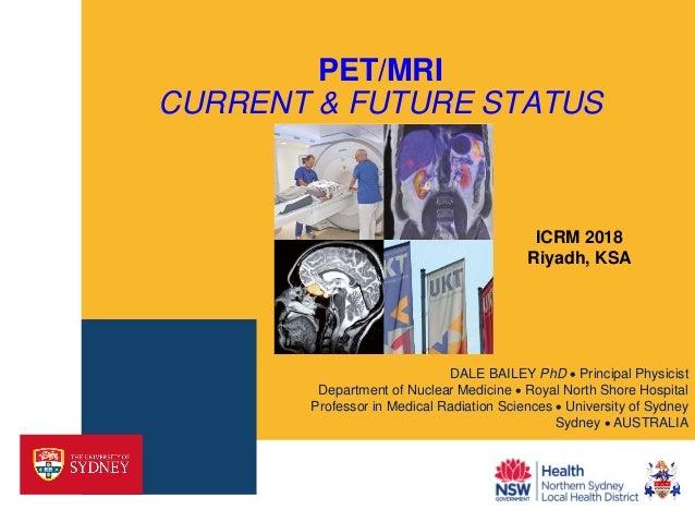 PET/MRI Current & Future Status