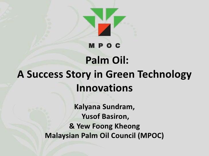 Palm Oil: A Success Story in Green Technology             Innovations              Kalyana Sundram,                Yusof B...