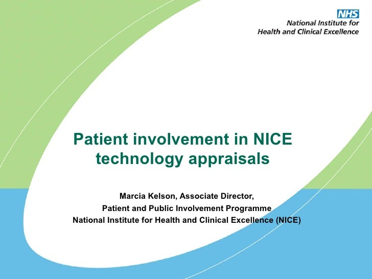 Patient involvement in NICE   technology appraisals              Marcia Kelson, Associate Director,        Patient and Pub...