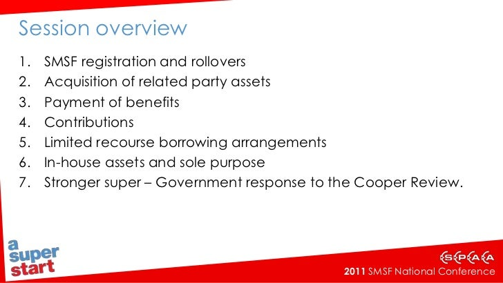Session overview<br />SMSF registration and rollovers<br />Acquisition of related party assets<br />Payment of benefits<br...