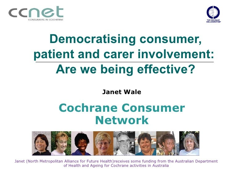 Democratising consumer,          patient and carer involvement:              Are we being effective?                      ...