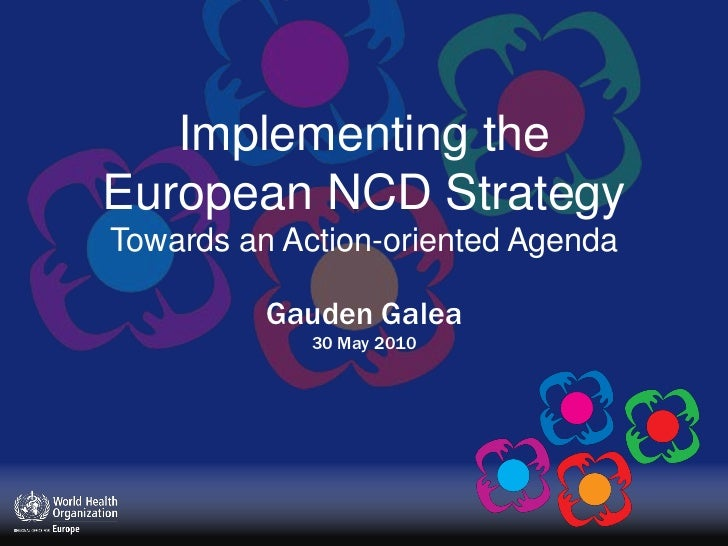 Implementing the European NCD StrategyTowards an Action-oriented AgendaGauden Galea30 May 2010<br />