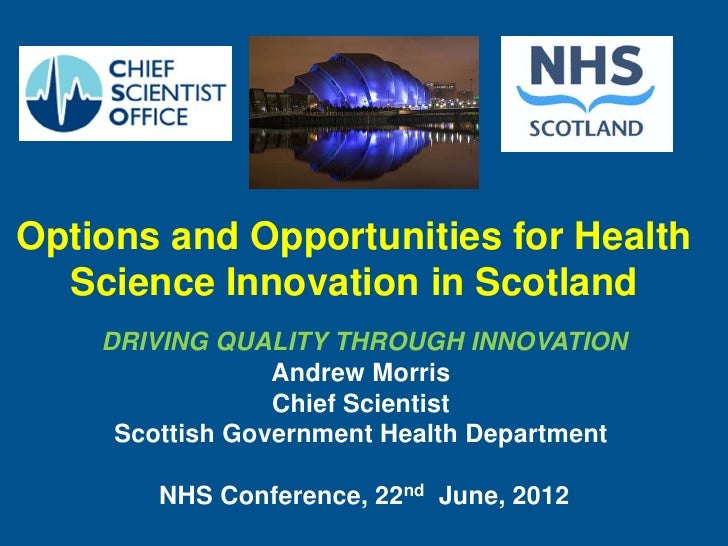 Options and Opportunities for Health  Science Innovation in Scotland    DRIVING QUALITY THROUGH INNOVATION                ...