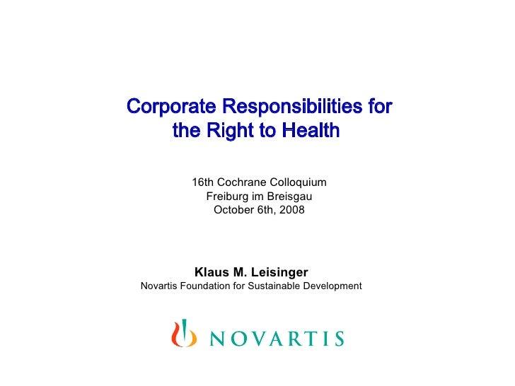Corporate Responsibilities for     the Right to Health             16th Cochrane Colloquium               Freiburg im Brei...