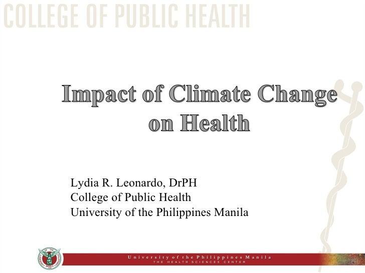 Lydia R. Leonardo, DrPH College of Public Health University of the Philippines Manila