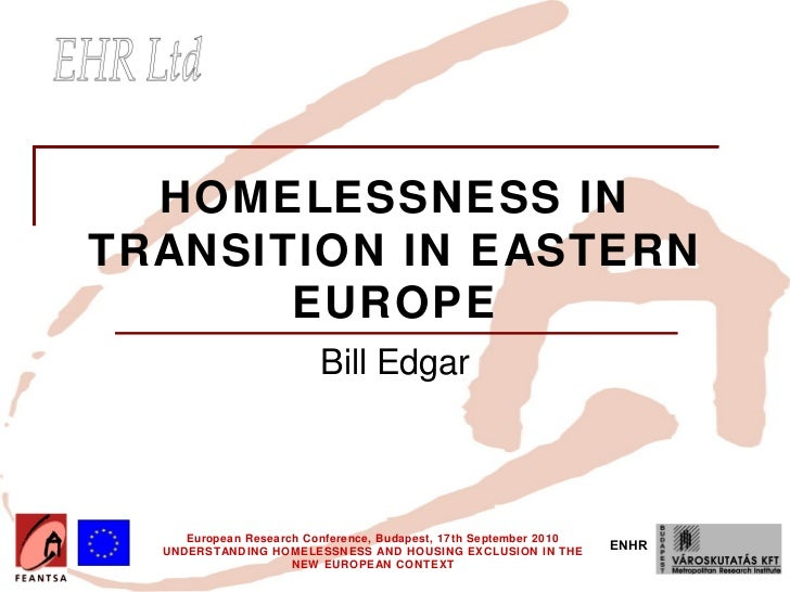 HOMELESSNESS INTRANSITION IN EASTERN       EUROPE                         Bill Edgar     European Research Conference, Bud...