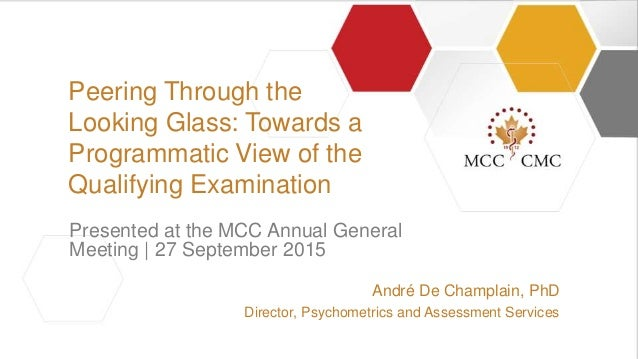 ||| André De Champlain, PhD Director, Psychometrics and Assessment Services Presented at the MCC Annual General Meeting | ...
