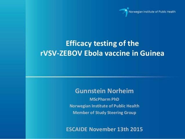 Efficacy Testing Of The Rvsv Zebov Ebola Vaccine In Guinea Dr Gunn