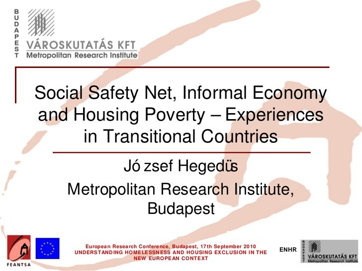 Insert your logo here  Social Safety Net, Informal Economy  and Housing Poverty – Experiences        in Transitional Count...