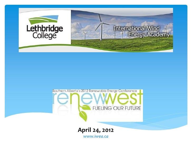 April 24, 2012  www.iwea.ca