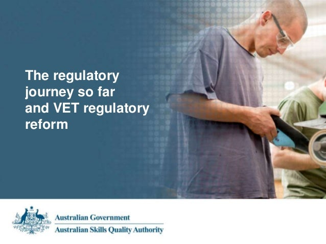 The regulatory  journey so far  and VET regulatory  reform  Presentation Title  Subheading  Presenter's name  00.00.2013