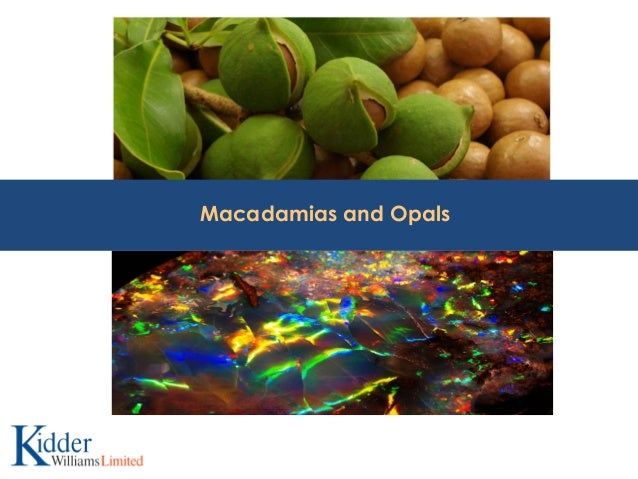Macadamias and Opals