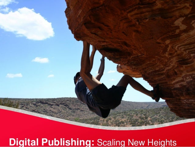 Digital Publishing: Scaling New Heights