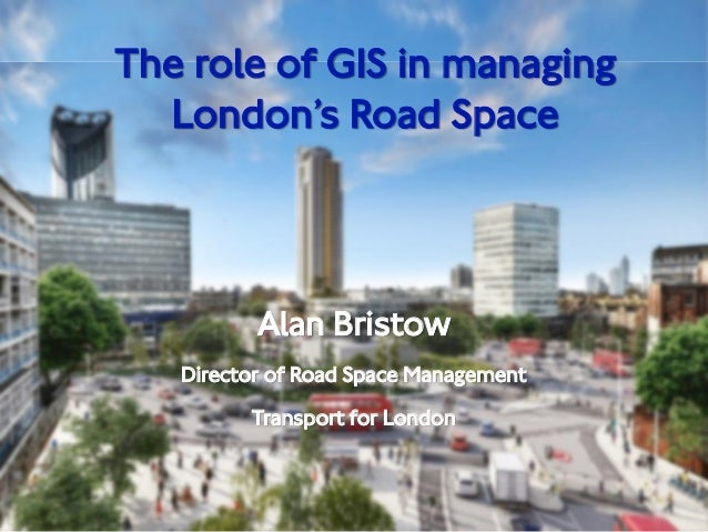 Active Traffic Management Tactical Deployment Alan Bristow Director of Road Space Management Transport for London The role...