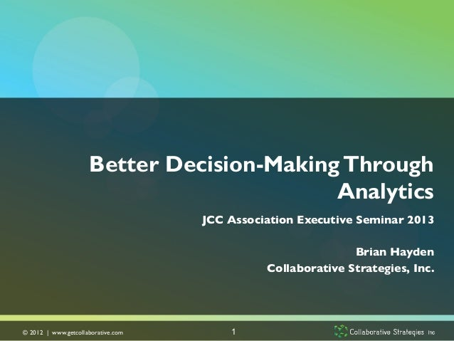 Better Decision-Making Through                                             Analytics                                      ...