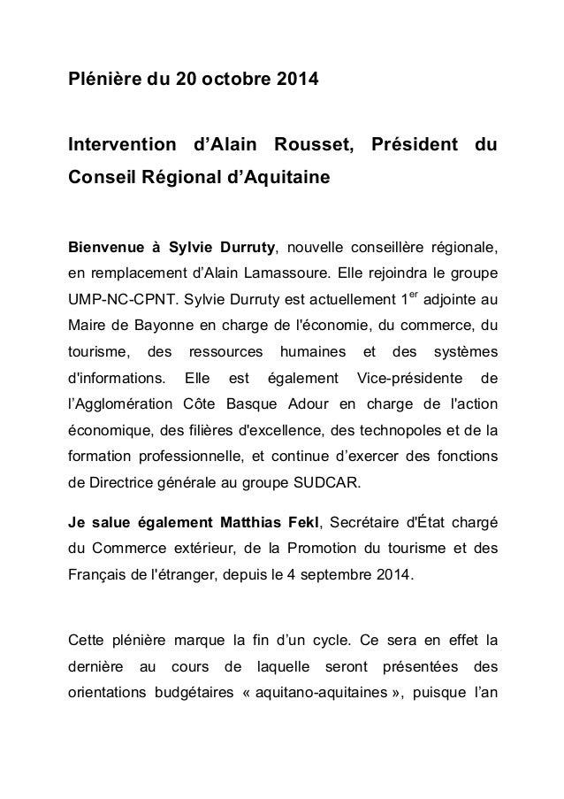 Plénière du 20 octobre 2014  Intervention d'Alain Rousset, Président du  Conseil Régional d'Aquitaine  Bienvenue à Sylvie ...