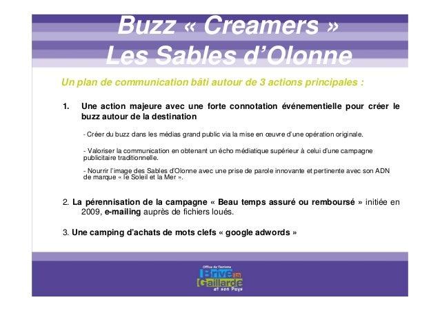 Principes de l'action « creamers » -Une offre originale, le job de l'été 2010 -Un site web dédié avec vidéos des candidats...