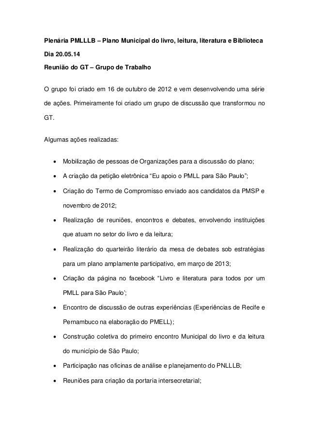 Plenária PMLLLB – Plano Municipal do livro, leitura, literatura e Biblioteca Dia 20.05.14 Reunião do GT – Grupo de Trabalh...