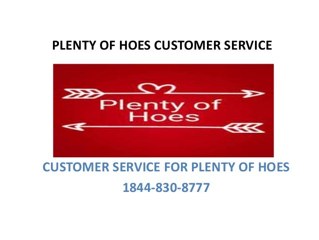 plenty of hoes