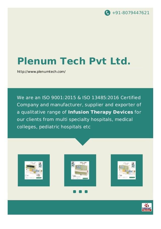 +91-8079447621 Plenum Tech Pvt Ltd. http://www.plenumtech.com/ We are an ISO 9001:2015 & ISO 13485:2016 Certified Company ...