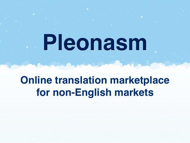 PleonasmOnline translation marketplace   fornon-English markets