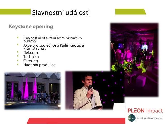 Slavnostní událostiKeystone opening     Slavnostní otevření administrativní      budovy     Akce pro společnosti Karlín ...