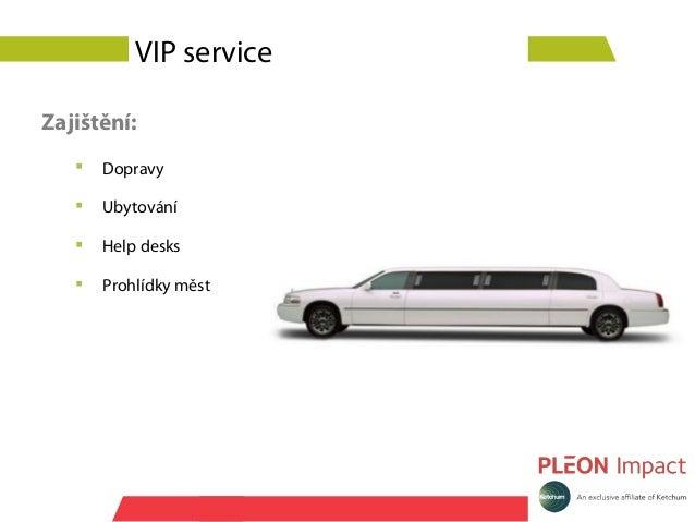 VIP serviceZajištění:      Dopravy      Ubytování      Help desks      Prohlídky měst