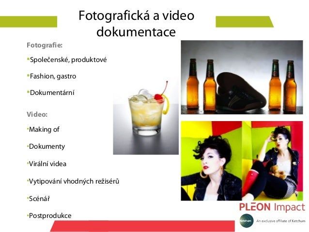 Fotografická a video                      dokumentaceFotografie:Společenské, produktovéFashion, gastroDokumentárníVideo...