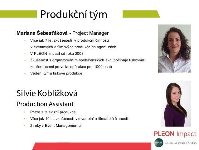 Produkční týmMariana Šebesťáková - Project Manager  –   Více jak 7 let zkušeností v produkční činnosti      v eventových a...