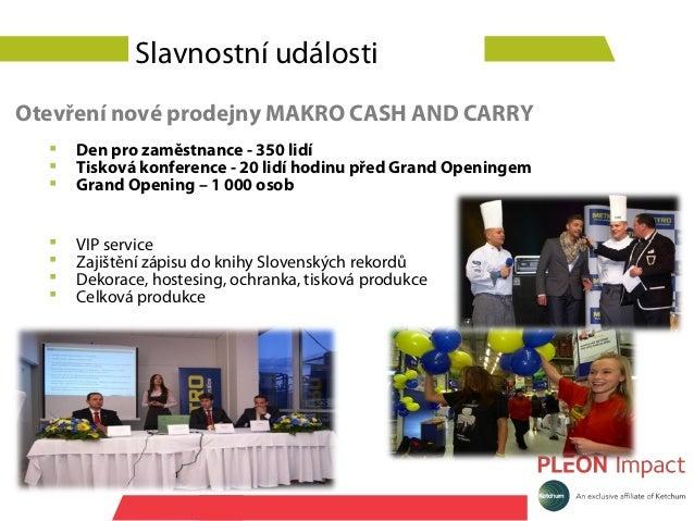 Slavnostní událostiOtevření nové prodejny MAKRO CASH AND CARRY     Den pro zaměstnance - 350 lidí     Tisková konference...