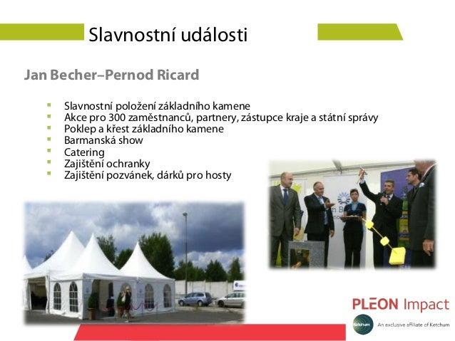 Slavnostní událostiJan Becher–Pernod Ricard      Slavnostní položení základního kamene      Akce pro 300 zaměstnanců, pa...