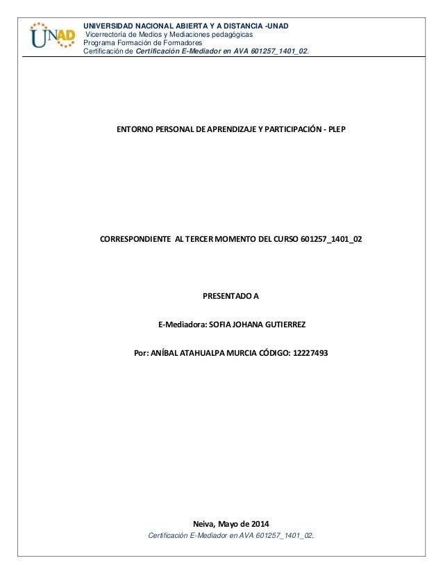 Certificación E-Mediador en AVA 601257_1401_02. UNIVERSIDAD NACIONAL ABIERTA Y A DISTANCIA -UNAD Vicerrectoría de Medios y...