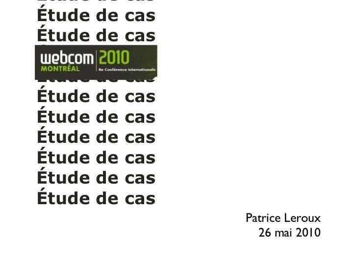 La gestion de crise à l'ère du Web en temps réel  Étude de cas                                 Patrice Leroux             ...