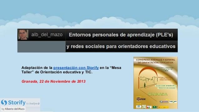"""Adaptación de la presentación con Storify en la """"Mesa Taller"""" de Orientación educativa y TIC. Granada, 22 de Noviembre de ..."""