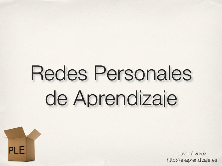 Redes Personales de Aprendizaje                  david álvarez             http://e-aprendizaje.es